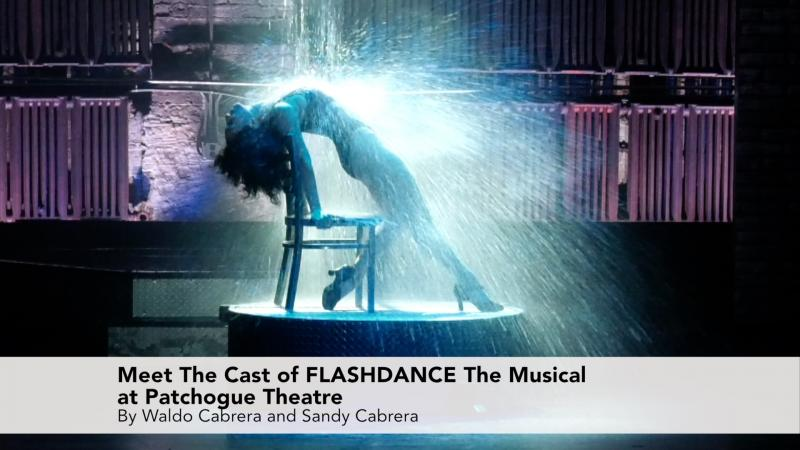 Meet The Cast of Flashdance at Patchogue Theatre